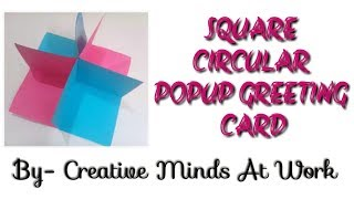 How to make a 'square circular pop up greeting card'- paper craft tutrial