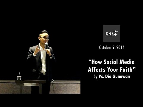 """How Social Media Affects Your Faith"" by Ps. Dio Gunawan (October 9, 2016)"