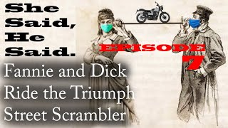 Fannie Rides the Triumph Street Scrambler in her Continuing Search for a New Motorcycle