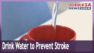 Drinking more water helps prevent strokes: doctors
