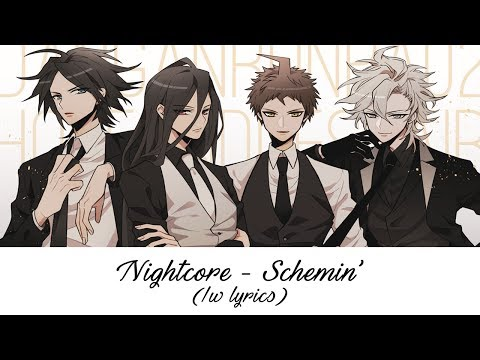 Nightcore - Schemin' /w Lyrics