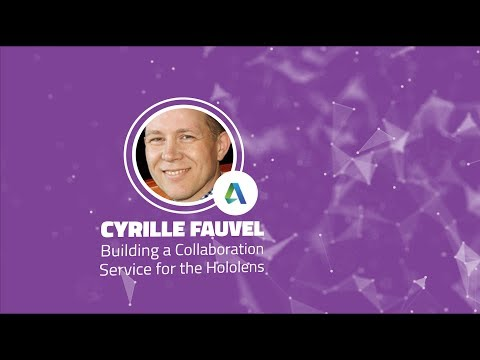 Shift 2017: Building a Collaboration Service for the Hololens - Cyrille Fauvel (Autodesk)