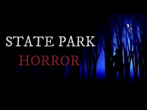 10 TRUE Scary State Park Stories