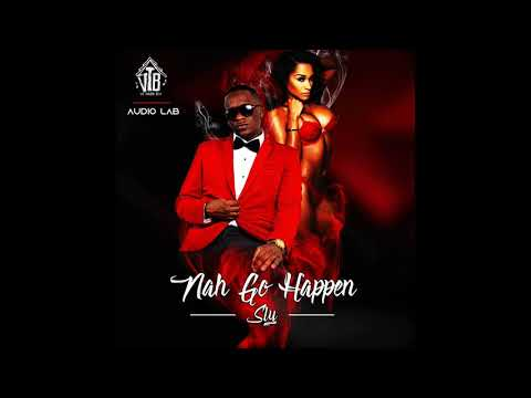 SLY (VTB) - Nah Go Happen - Raw - The Audio Lab Prod.