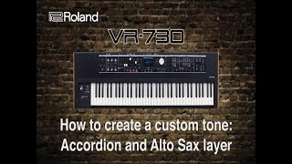 Roland VR-730 - How to create a custom tone: Accordion and Alto Sax layer