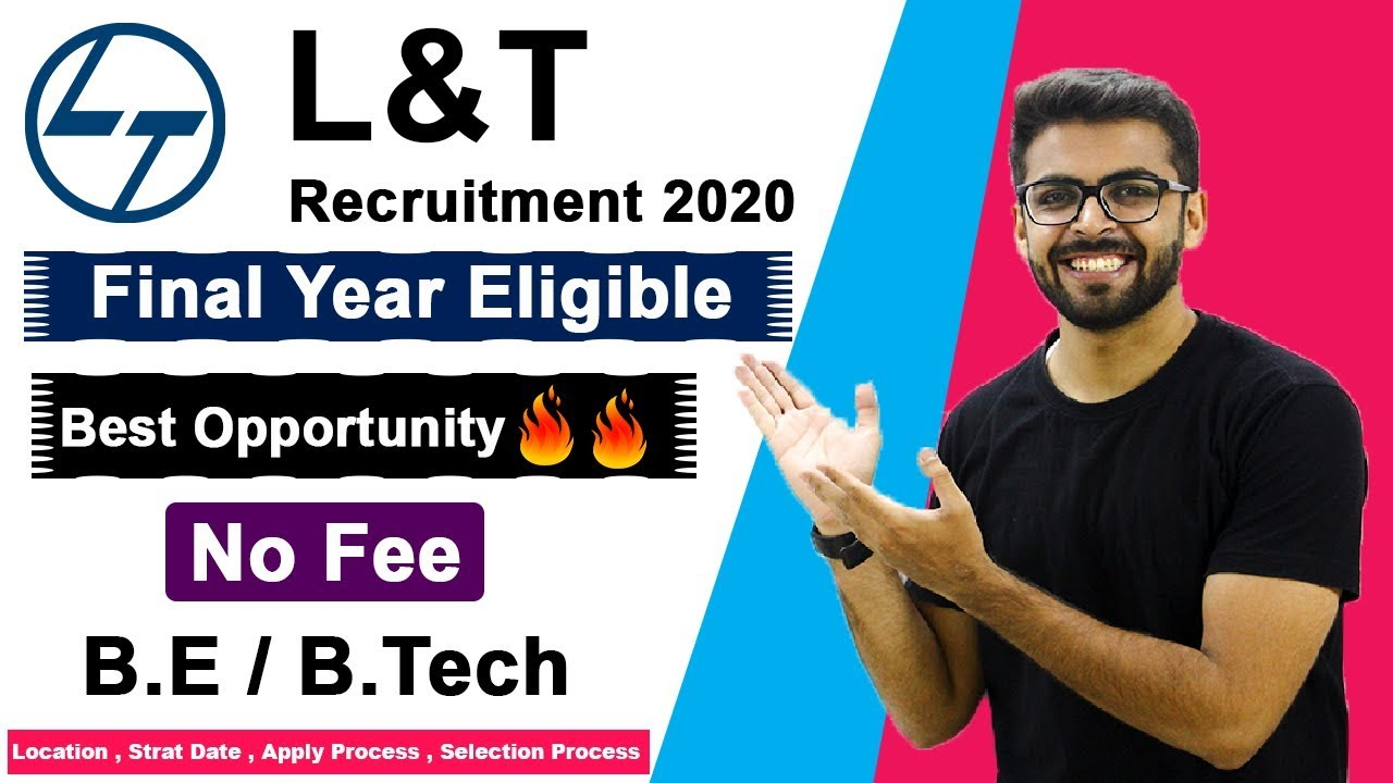 L&T Recruitment 2020   Final Year Eligible   No Fee   B.E / B.tech   Latest Job Update