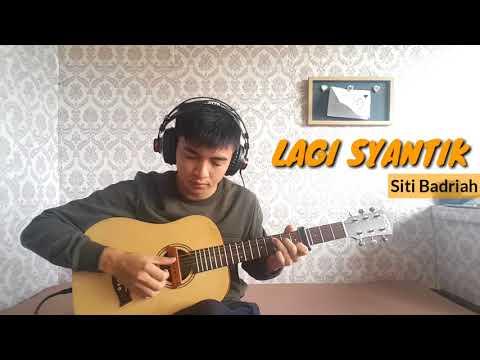 LAGI SYANTIK - Siti Badriah - Fingerstyle Guitar Cover