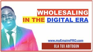 What Does Wholesaling Real Estate Mean...  in the FAST CHANGING DIGITAL ERA