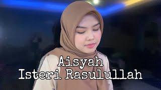 Download lagu Aisyah Istri Rasulullah (cover by Sheryl Shazwanie)
