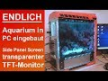 Aquarium In PC Eingebaut - Transparent TFT Side Panel PC-Case Mod