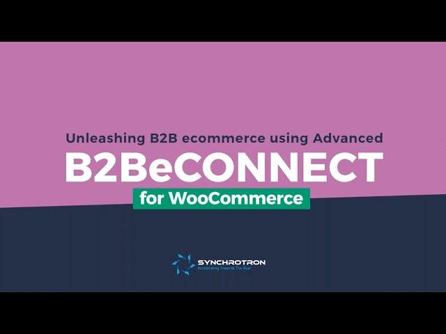 Webinar: Unleashing B2B Ecommerce using Advanced B2BeCONNECT for WooCommerce | InSync