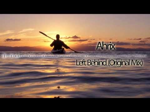 Ahrix - Left Behind (Original Mix)