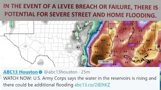 'Reservoirs Rising & In Case of Levee Failures' warns US Army Corps - Houston Texas