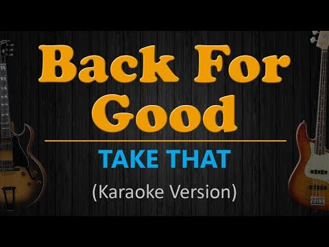 TAKE THAT - Back For Good (Karaoke Version)