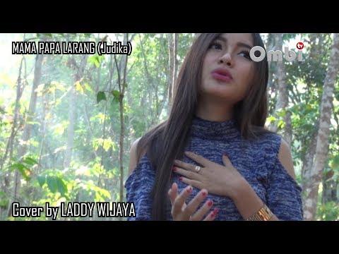 MAMA PAPA LARANG (JUDIKA) cover LADDY WIJAYA OMBI TV