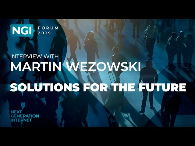 [NGI Forum 2019] SOLUTIONS FOR THE FUTURE. Martin Wezowski