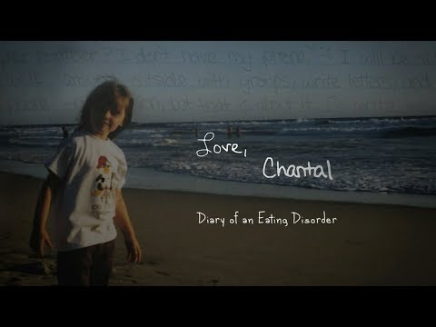Love, Chantal: Diary of an Eating Disorder (Feature Documentary)