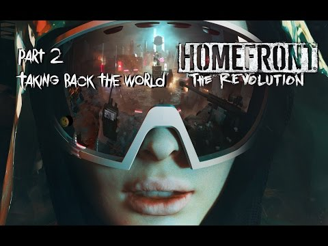 Homefront The Revolution - Part 2# Taking Back The World
