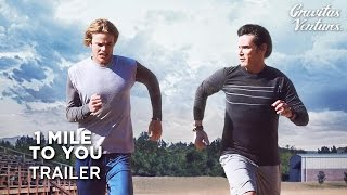 1 MILE TO YOU - Theatrical Trailer Billy Crudup | Graham Rogers | Liana Liberato Movie