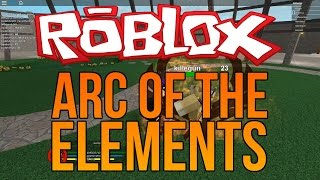 Roblox: Arc of the Elements - Let's Play Ep1 - I KEEP GETTING KILLED!