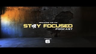 STAY FOCUSED #6  - BREAKING THE ICE (Revised)