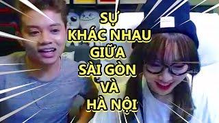 Sự khác nhau giữa Sài Gòn và Hà Nội