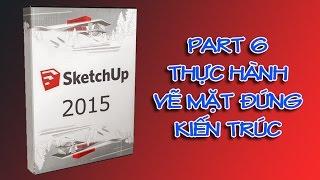 ✔ Sketchup Cơ Bản - Phần 6 - Thực Hành Dựng Mặt Đứng Kiến Trúc - PhuongTk