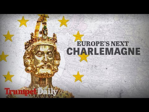 Europe's Next Charlemagne | The Trumpet Daily