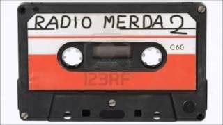 Radio Merda 2 (Parte 2 di 7)