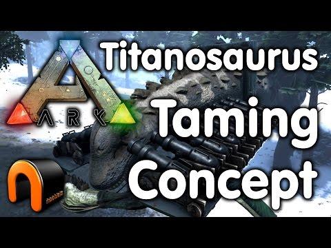 Ark - Titanosaurs Taming Concept Mk1