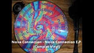 Noise Connection - Noise Connection E.P (Complet Vinyl)