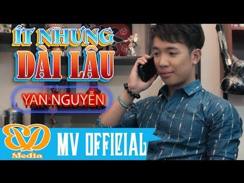 Ít Nhưng Dài Lâu - Yan Nguyễn (MV Official)