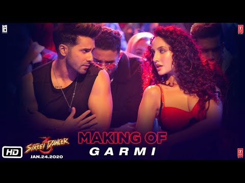Making of Garmi Song | Street Dancer 3D | Varun D, Nora F, Shraddha K, Badshah, Neha K | Remo D