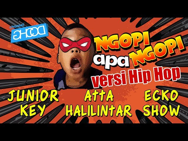 Lirik Lagu Junior Key x Ecko Show x Atta Halilintar - Ngopi Apa Ngopi