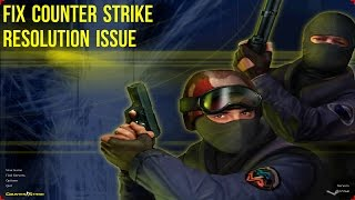 Counter Strike 1 6 resolution issue fix for windows 10