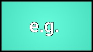 E G Meaning