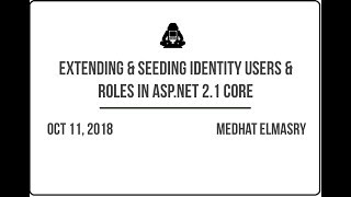 Extending and Seeding Identity Users & Roles in ASP.NET Core 2.1