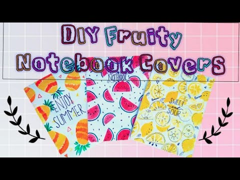 DIY Fruity Notebook cover designs|| Aesthetic and cute ...