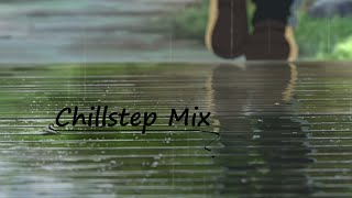 best of chillstep mix