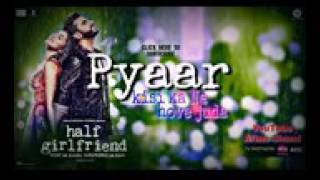 Pyaar kisi ka Na hove juda(Full HD video song)| Half girlfriend | Arjun kapoor | Shradha kapoor |