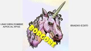 Borgore & Sikdope - Unicorn Zombie Apocalypse [RADIO EDIT]