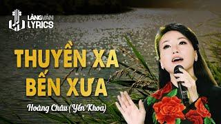 Thuyền Xa Bến Xưa | Yến Khoa | Official MV | Karaoke
