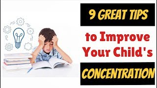 9 GREAT TIPS to Improve CONCENTRATION for Kids | Kreative Leadership
