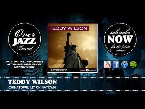 Teddy Wilson - Chinatown, my Chinatown (1939)