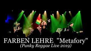 FARBEN LEHRE – Metafory (Punky Reggae live 2019)
