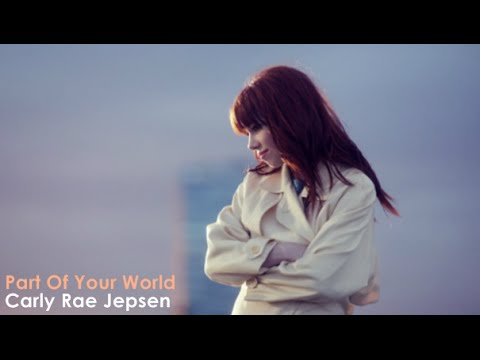 Lyrics Part Of Your World Carly Rae Jepsen