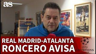La visión de Tomás Roncero para el Real Madrid - Atalanta y un recado por el Barça - PSG | Diario AS
