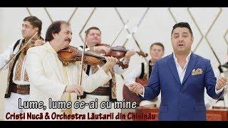 Cristi Nuca & Orchestra Lautarii din Chisinau - Lume, lume ce-ai cu mine (Official Vid ...