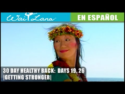 30 Day Yoga for Healthy Back | Wai Lana- Days 19, 26: Getting Stronger- Volviéndote más fuerte