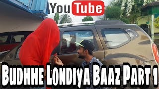 Budhhe Londiya Baaz part 1 || The Funkyouk || ||TFK||